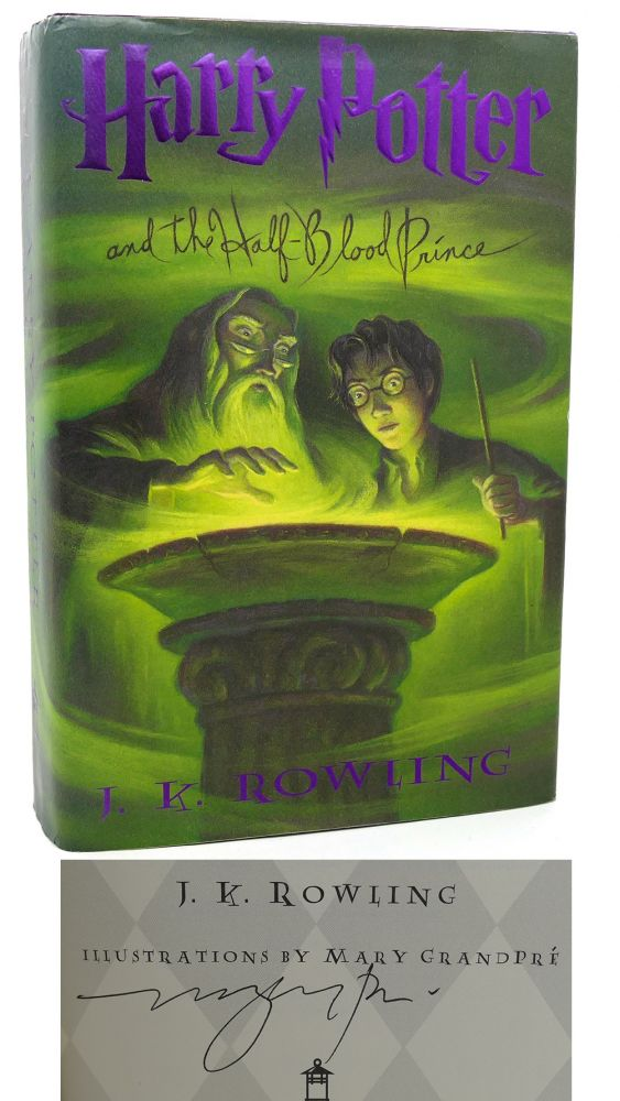 HARRY POTTER AND THE HALF-BLOOD PRINCE. J. K. Rowling, Mary Grandpré.