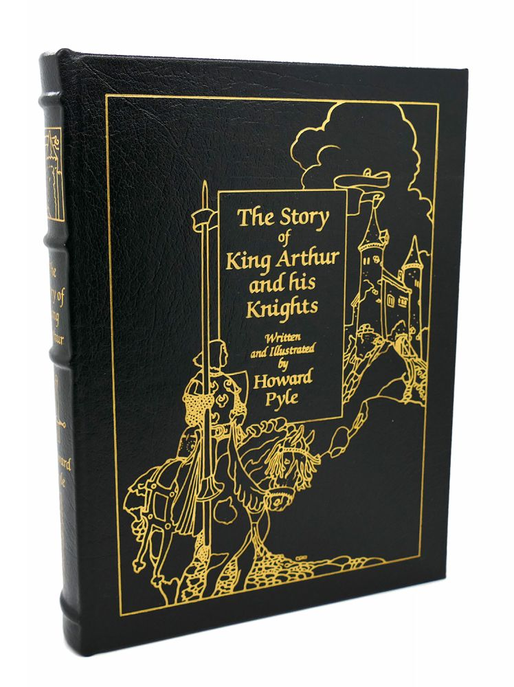 THE STORY OF KING ARTHUR AND HIS KNIGHTS Easton Press. Howard Pyle.
