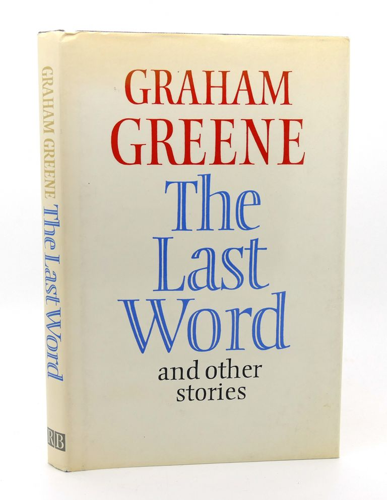THE LAST WORD, AND OTHER STORIES. Graham Greene.