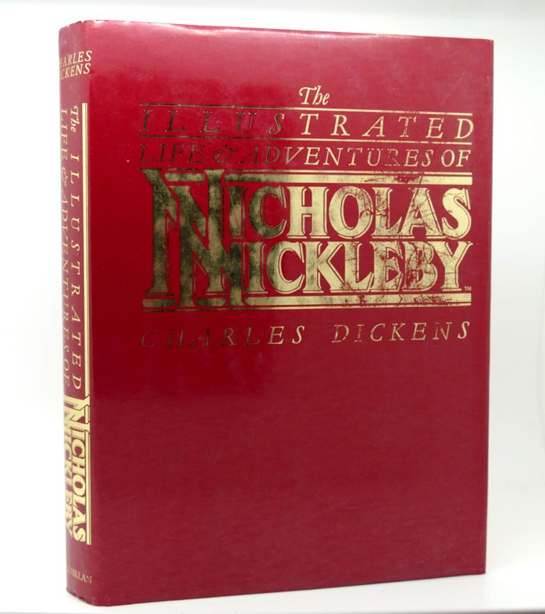 THE ILLUSTRATED LIFE AND ADVENTURES OF NICHOLAS NICKLEBY. Charles Dickens.
