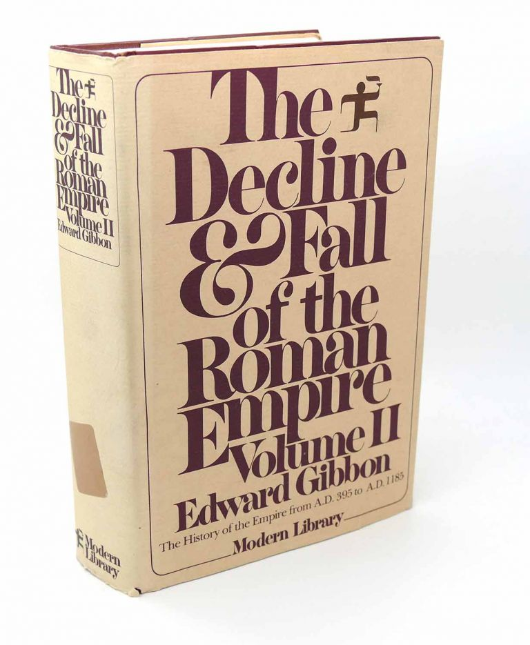 THE DECLINE AND FALL OF THE ROMAN EMPIRE Volume 2 the History of the Empire from 395 A. D. to 1185 A. D. Edward Gibbon.