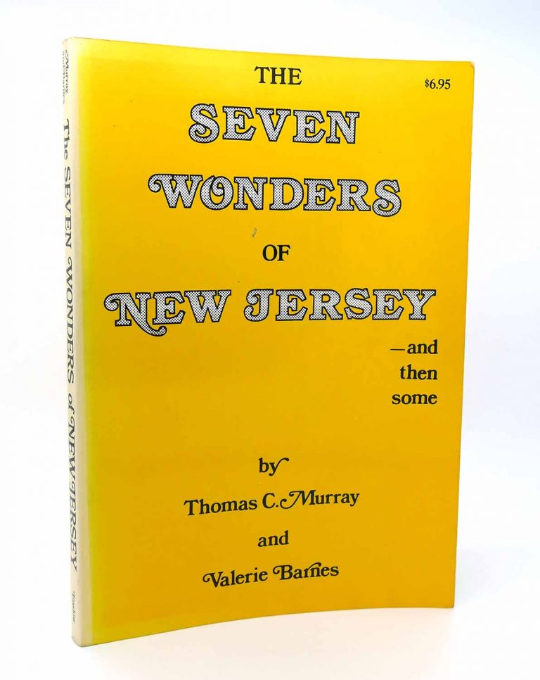 THE SEVEN WONDERS OF NEW JERSEY--AND THEN SOME. Thomas Christopher Murray.