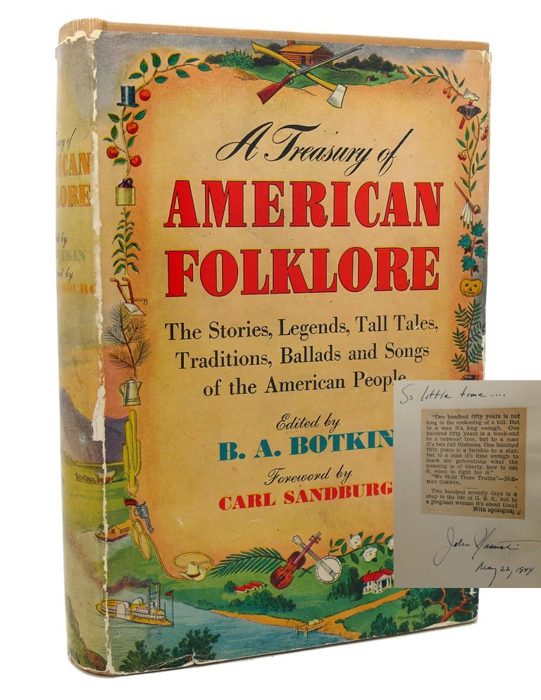 A TREASURY OF AMERICAN FOLKLORE : Stories, Ballads, and Traditions of the People. B. A. Botkin.