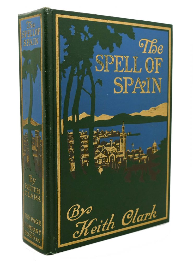 THE SPELL OF SPAIN. Keith Clark.
