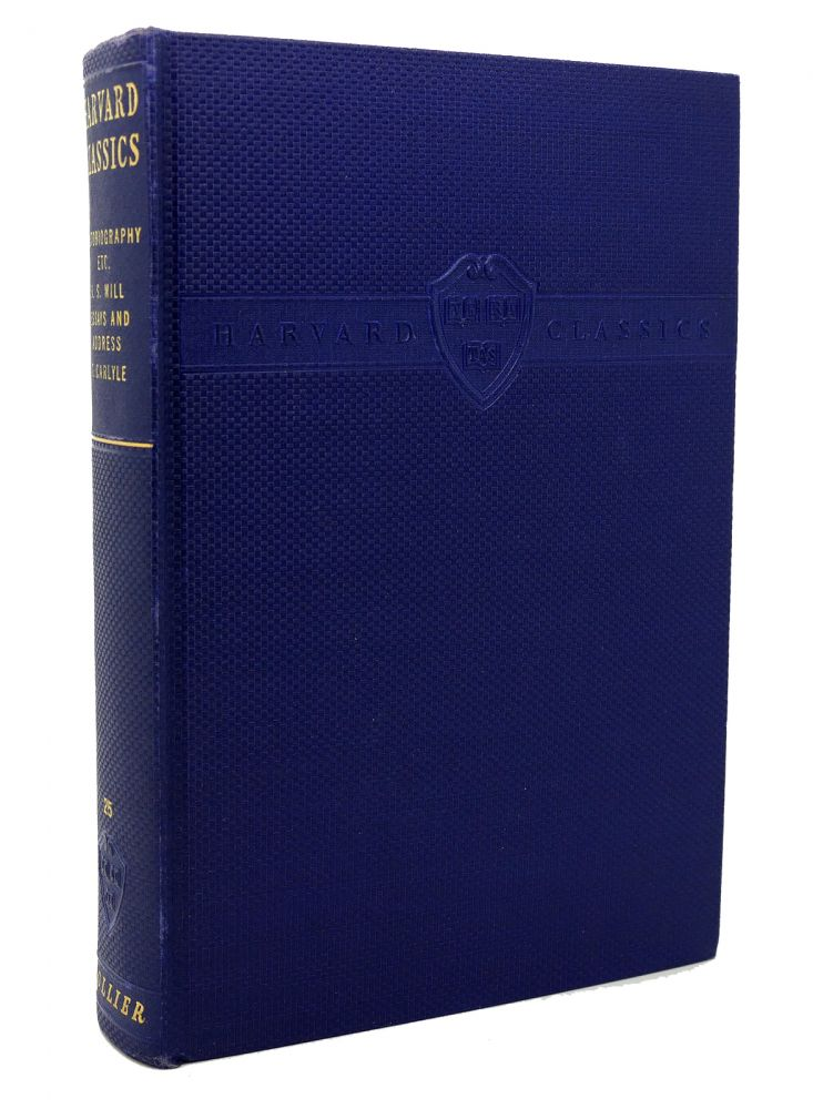 John Stuart Mill Autobiography Essay On Liberty  Thomas Carlyle  John Stuart Mill Autobiography Essay On Liberty  Thomas Carlyle  Characteristics Inaugural The Harvard Classics No   Charles W John  Stuart Mill Eliot
