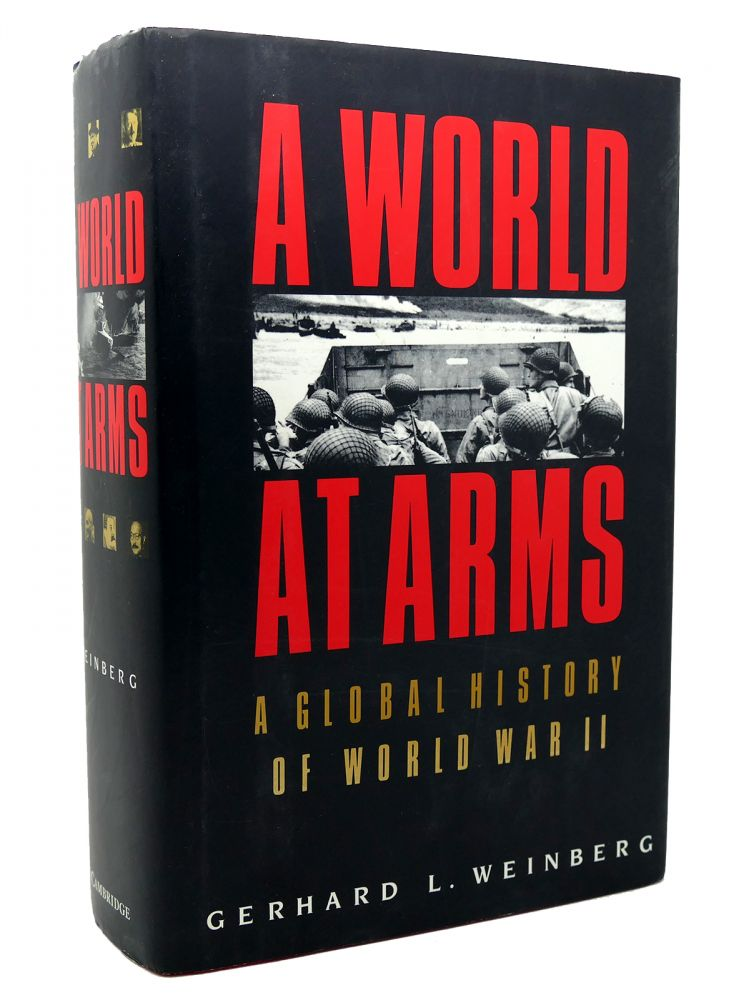 Read A World At Arms A Global History Of World War Ii By Gerhard L Weinberg