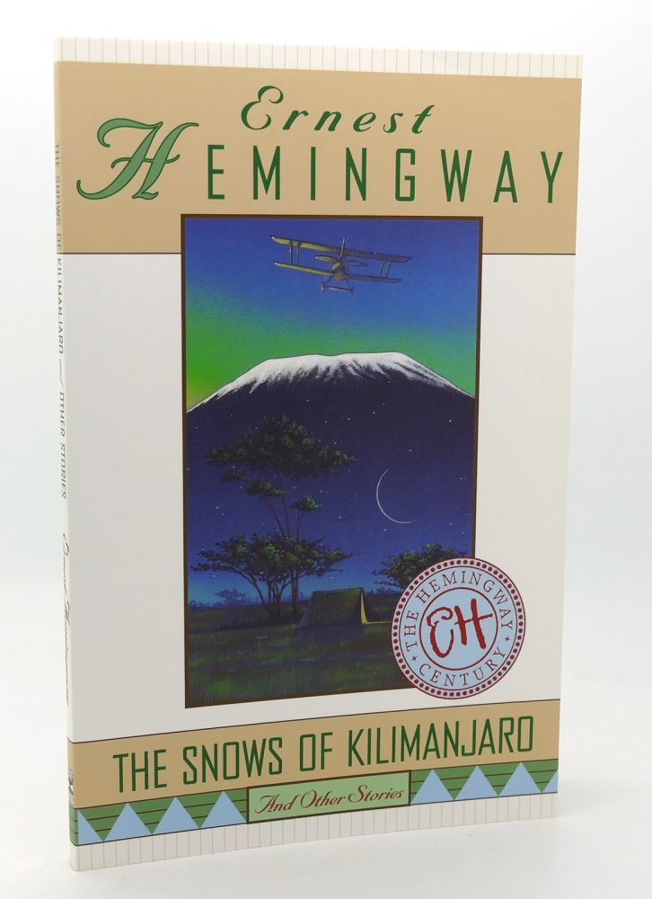 THE SNOWS OF KILIMANJARO AND OTHER STORIES. Ernest Hemingway.