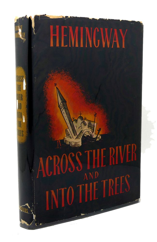 ACROSS THE RIVER AND INTO THE TREES. Ernest Hemingway.