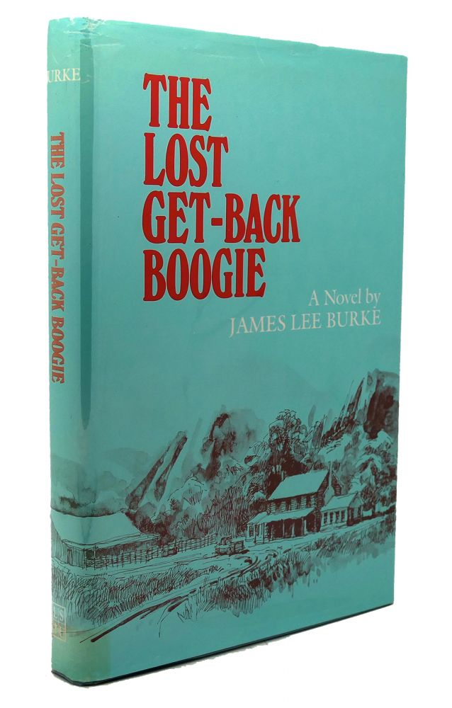 THE LOST GET-BACK BOOGIE A Novel. James Lee Burke.