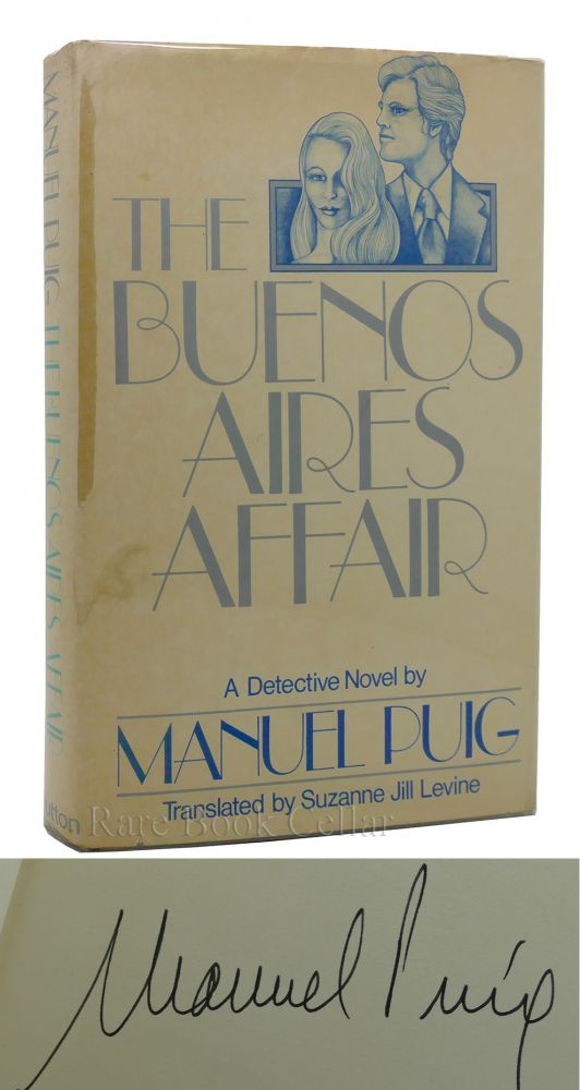 THE BUENOS AIRES AFFAIR Signed 1st. Manuel Puig.