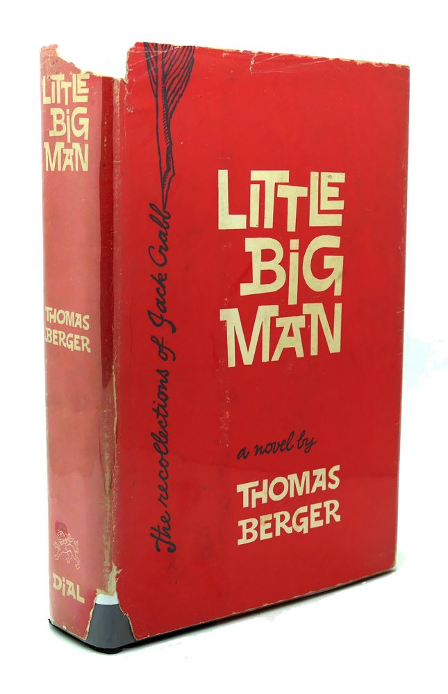 LITTLE BIG MAN The Recollections of Jack Crabb. Thomas Berger.
