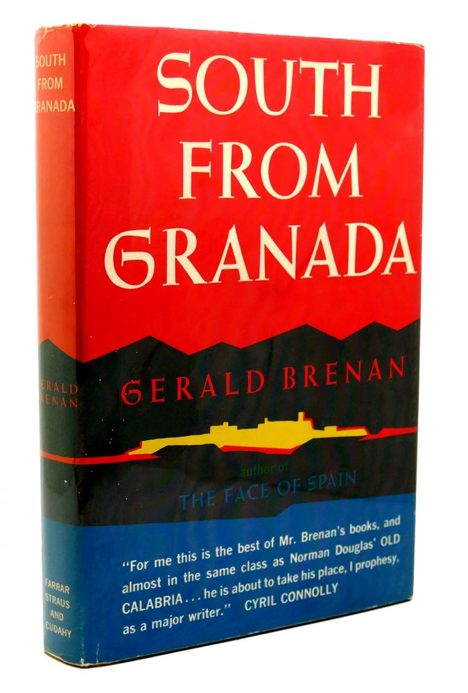 SOUTH FROM GRANADA Seven Years in an Andalusian Village. Gerald Brenan.