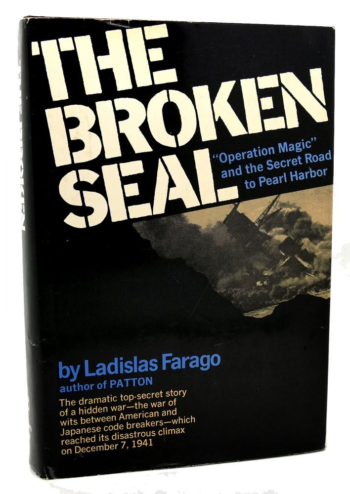 THE BROKEN SEAL THE STORY OF OPERATION MAGIC AND THE PEARL HARBOR DISASTER. Farago Ladislas.