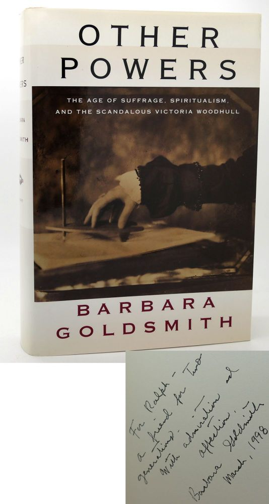 OTHER POWERS SIGNED 1st the Age of Suffrage, Spiritualism, and the Scandalous Victoria Woodhull. Barbara Goldsmith.