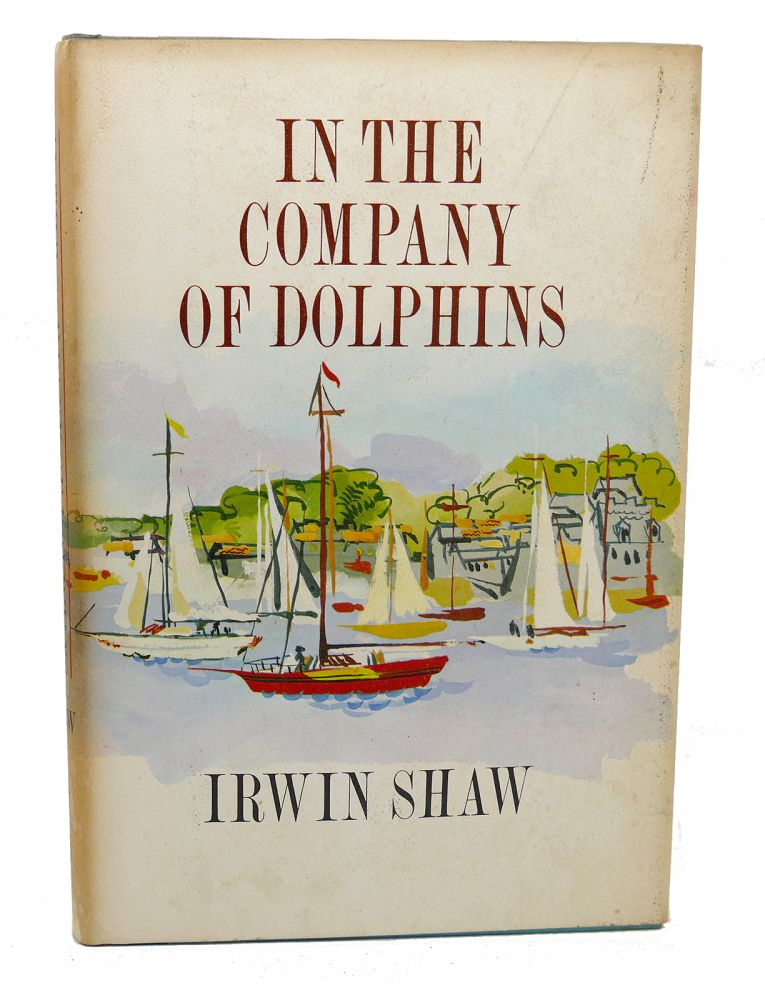 IN THE COMPANY OF DOLPHINS. Irwin Shaw.