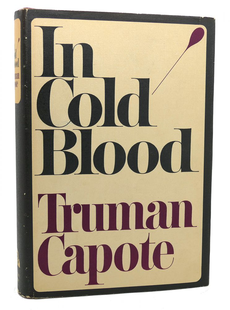 IN COLD BLOOD A TRUE ACCOUNT OF A MULTIPLE MURDER AND ITS CONSEQUENCES. Truman Capote.