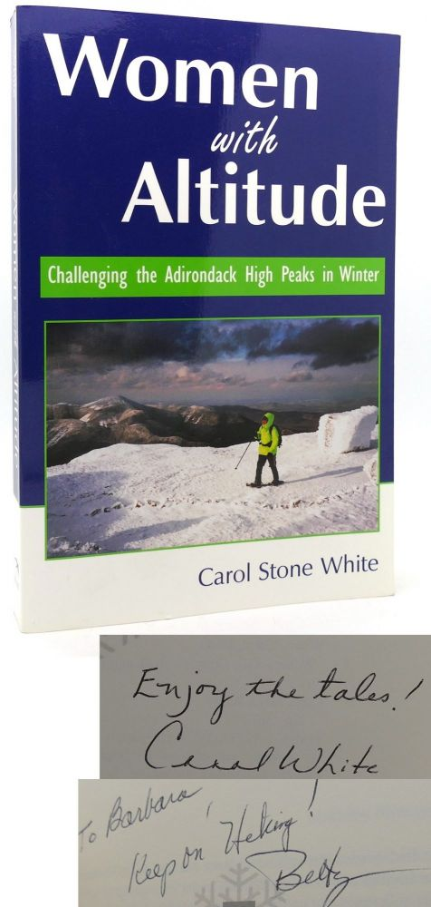 WOMEN WITH ALTITUDE Challenging the Adirondack High Peaks in Winter. Carol White.