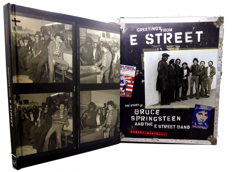 GREETINGS FROM E STREET The Story of Bruce Springsteen and the E Street Band. Robert Santelli.