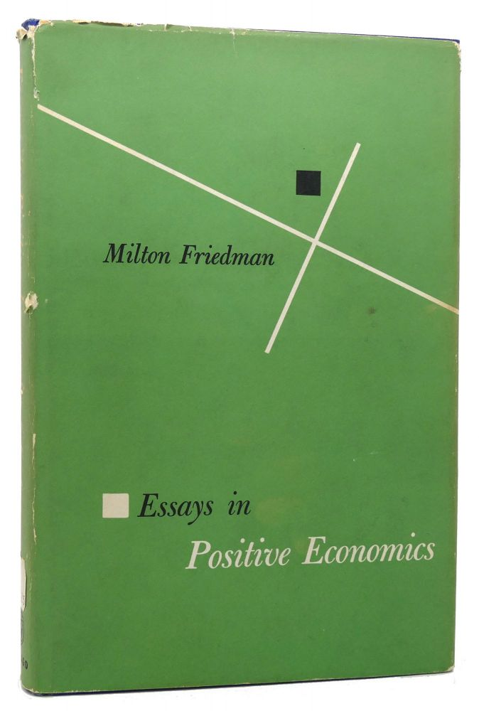 ESSAYS IN POSITIVE ECONOMICS. Milton Friedman.