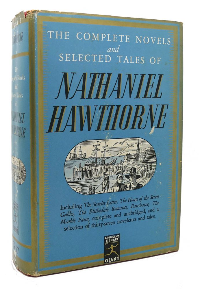 THE COMPLETE NOVELS AND SELECTED TALES OF NATHANIEL HAWTHORNE A Modern Library Giant G 37. Nathaniel Hawthorne.