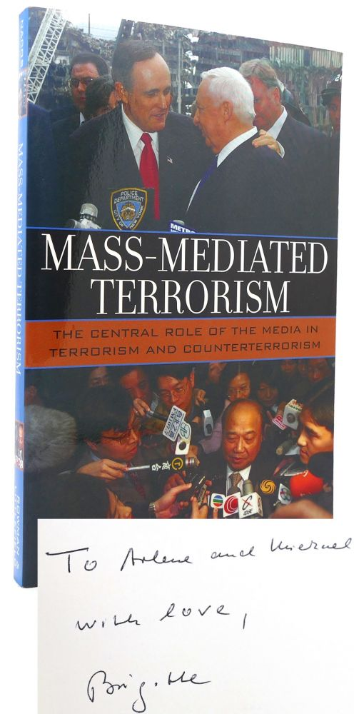 MASS-MEDIATED TERRORISM The Central Role of the Media in Terrorism and Counterterrorism. Brigitte L. Nacos.