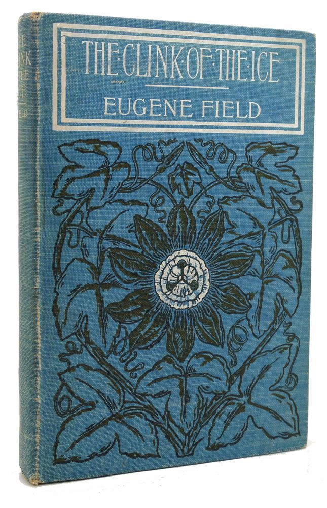 THE CLINK OF THE ICE. Eugene Field.