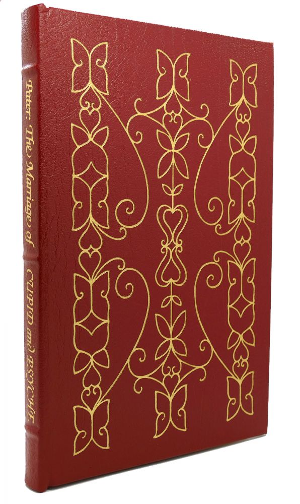 THE MARRIAGE OF CUPID AND PSYCHE Easton Press. Walter Pater.