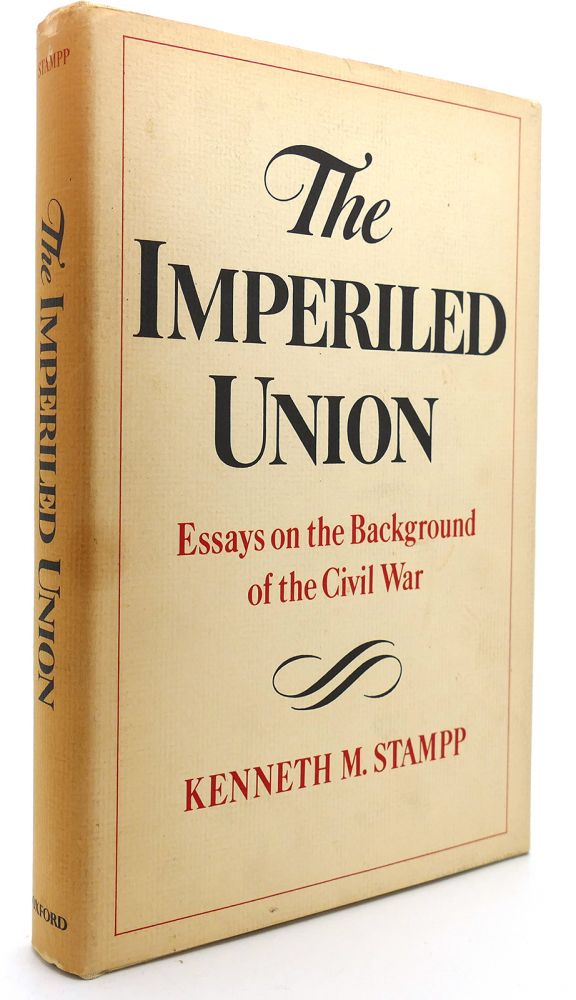 A Healthy Mind In A Healthy Body Essay The Imperiled Union Essays On The Background Of The Civil War  Kenneth M  Stampp  First Edition First Printing How To Write An Essay In High School also Argumentative Essay Sample High School The Imperiled Union Essays On The Background Of The Civil War  High School Essay Writing