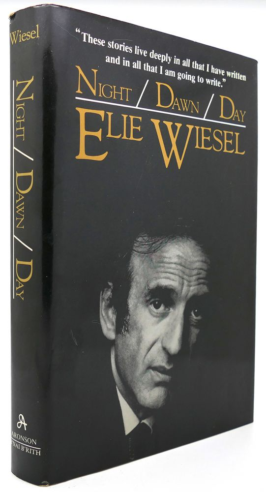 NIGHT, DAWN, AND DAY. Elie Wiesel.