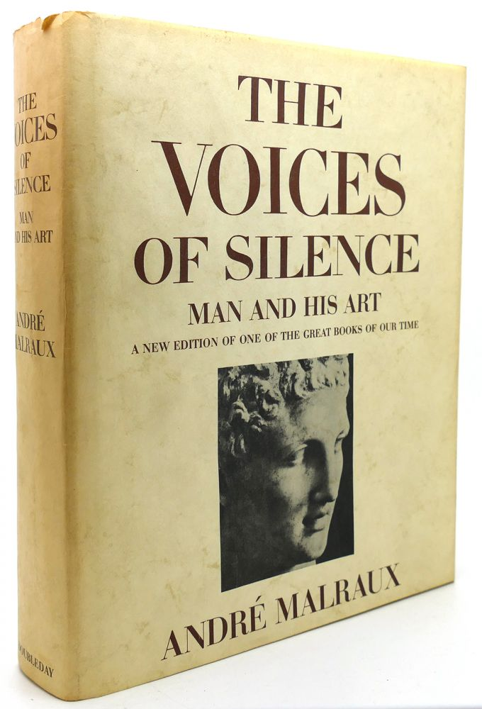 THE VOICES OF SILENCE Man and His Art. Andre Malraux.