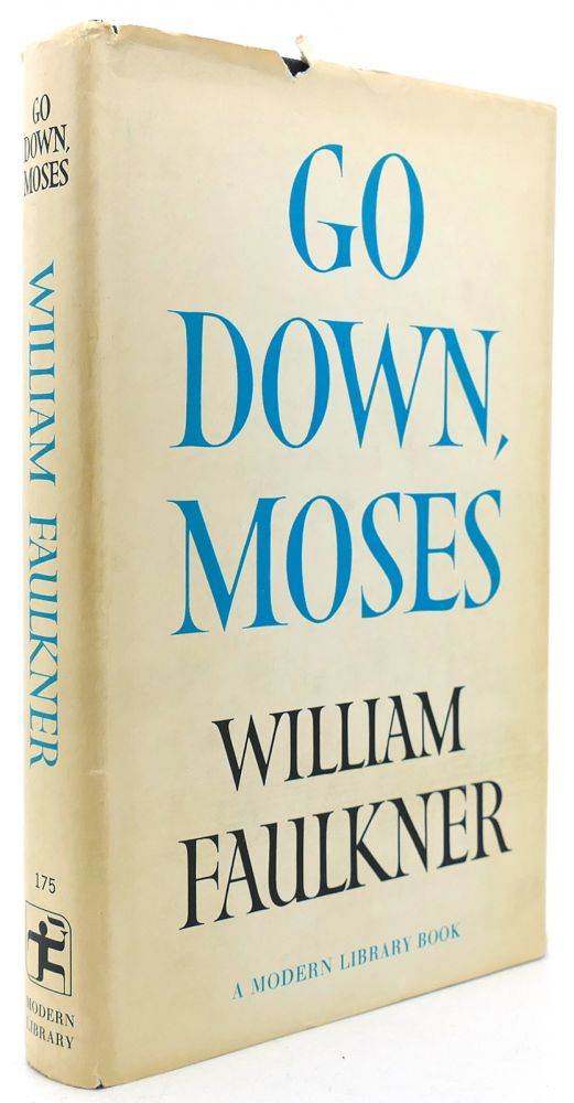 GO DOWN, MOSES Modern Library #175. William Faulkner.