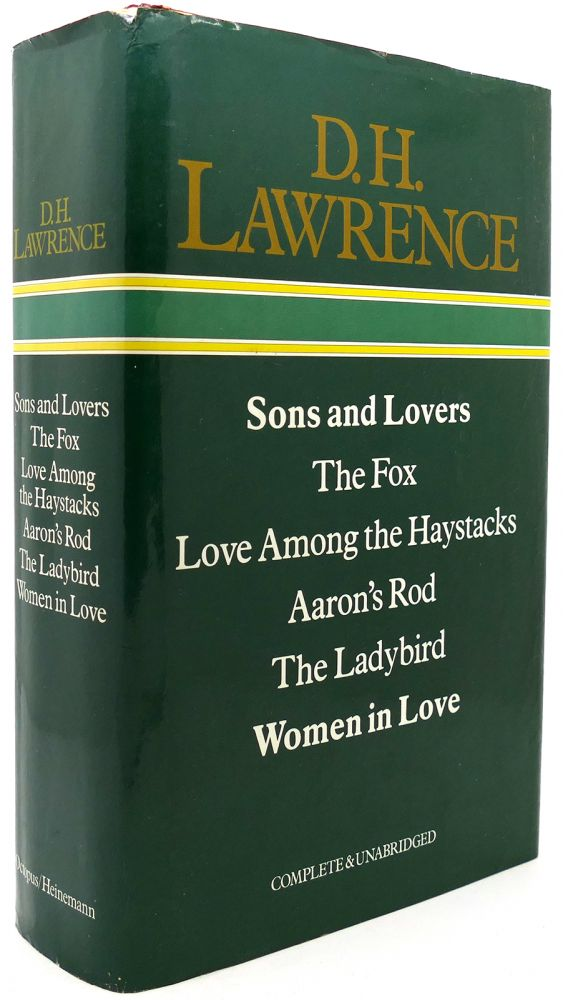 SONS AND LOVERS / THE FOX / LOVE AMONG THE HAYSTACKS / AARON'S ROD / THE LADYBIRD / WOMEN IN LOVE. D. H. Lawrence.