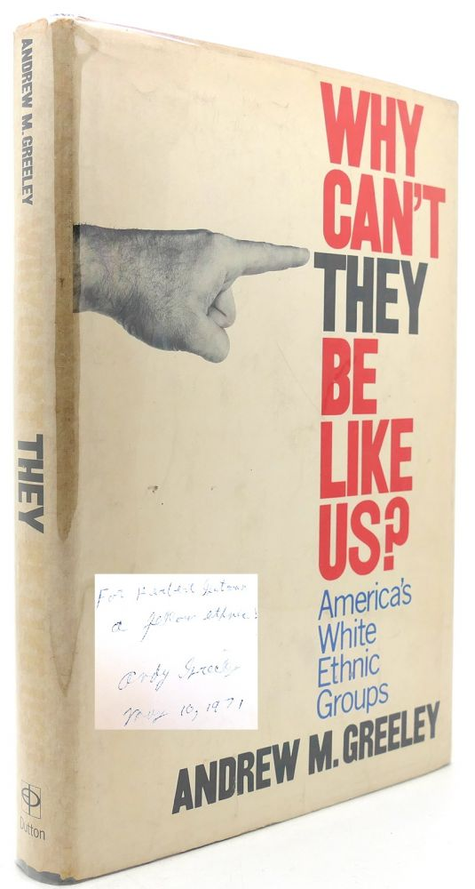 WHY CAN'T THEY BE LIKE US Signed 1st. Andrew M. Greeley.