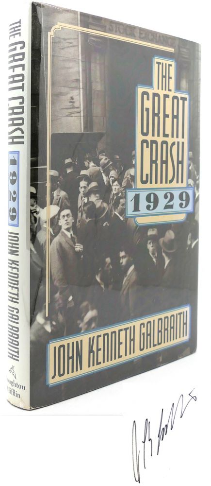 THE GREAT CRASH 1929 Signed. John Kenneth Galbraith.