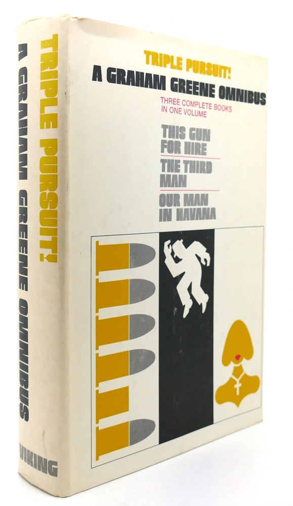 TRIPLE PURSUIT! A GRAHAM GREENE OMNIBUS This Gun for Hire/ the Third Man/ Our Man in Havana. Graham Greene.