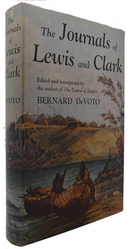 THE JOURNALS OF LEWIS AND CLARK. Bernard Devoto.