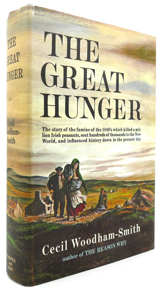 THE GREAT HUNGER : IRELAND 1845-1849. Cecil Woodham-Smith.
