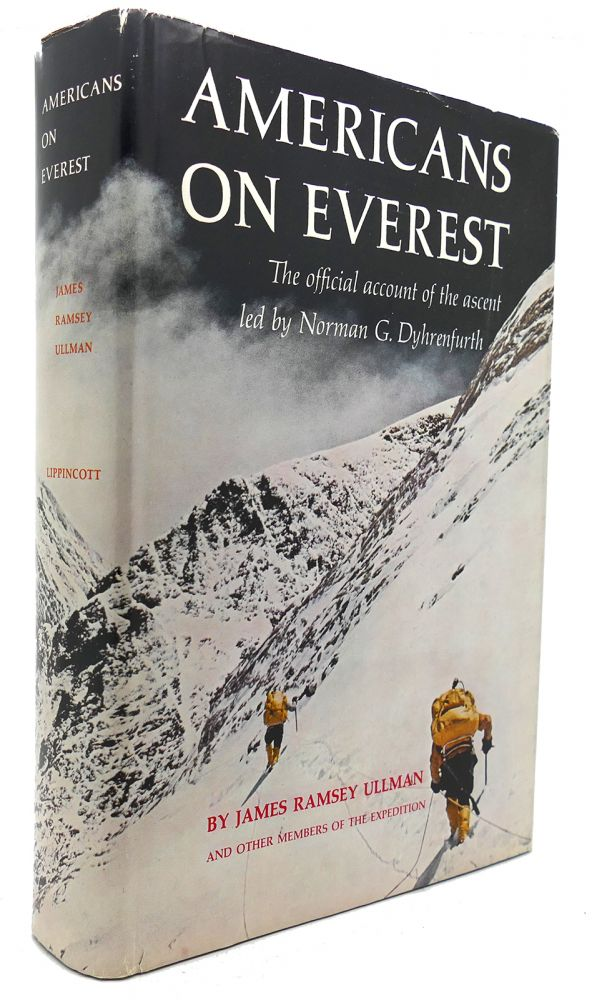 AMERICANS ON EVEREST The Official Account of the Ascent Led by Norman G. Dyhrenfurth. James Ramsey Ullman.