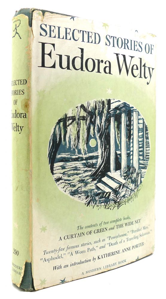 SELECTED STORIES OF EUDORA WELTY Containing all of a Curtain of Green and Other Stories, and the Wide Net and Other Stories. Eudora Welty.