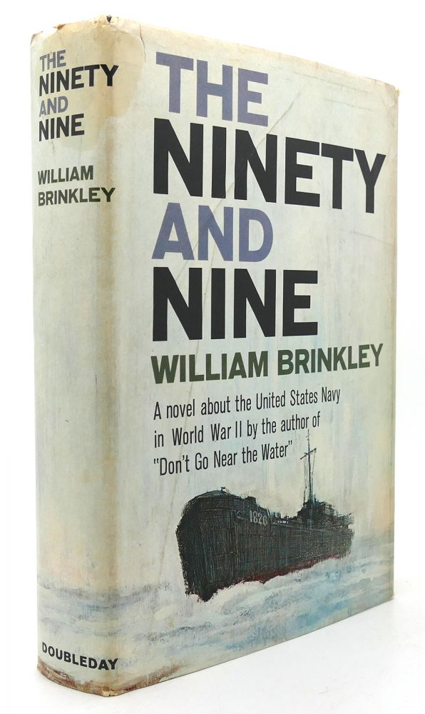 THE NINETY AND NINE A Novel about the United States Navy in World War II. William Brinkley.