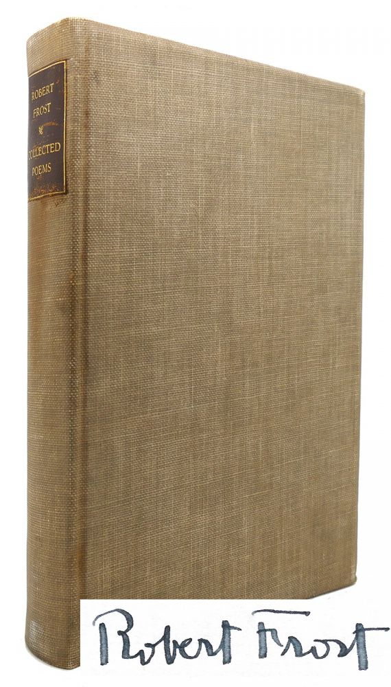 COLLECTED POEMS OF ROBERT FROST Signed 1st. Robert Frost.