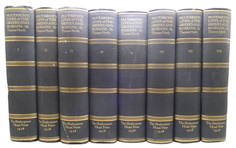 PLUTARCH'S LIVES OF THE NOBLE GRECIANS AND ROMANES VOL. 1-8. Sir Thomas North Plutarch.