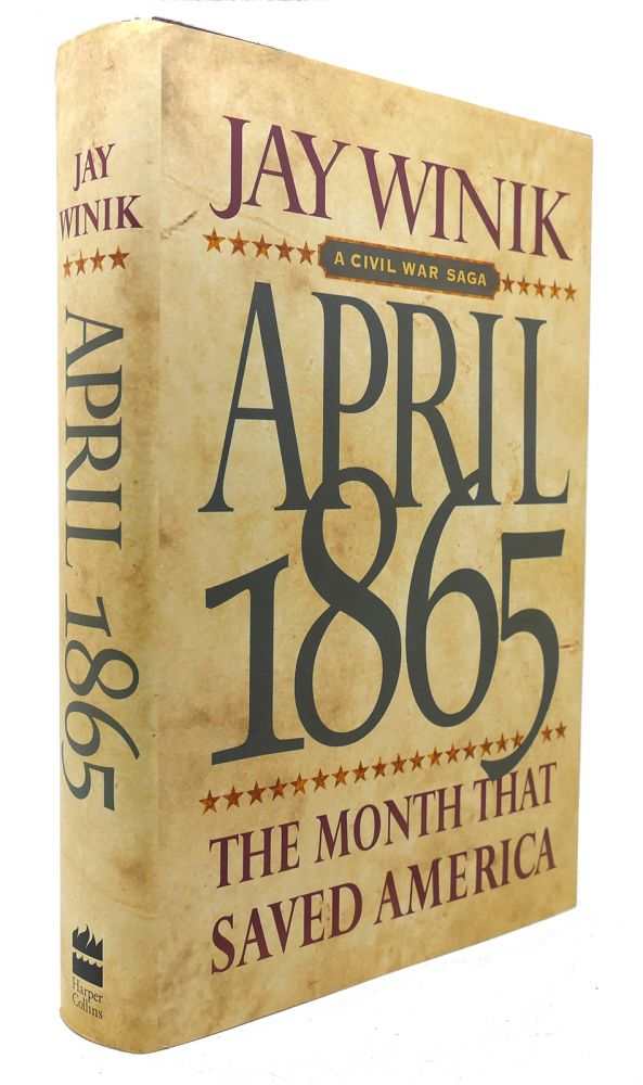 April 1865 The Month That Saved America Jay Winik border=