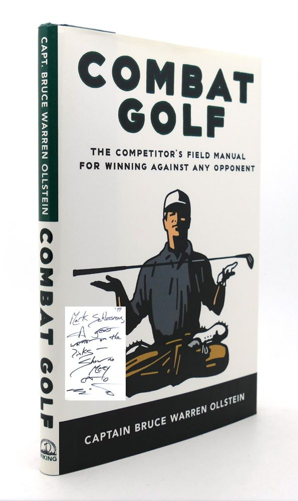 COMBAT GOLF The Competitor's Field Manual for Winning Against Any Opponent. Capt. Bruce Warren Ollstein.