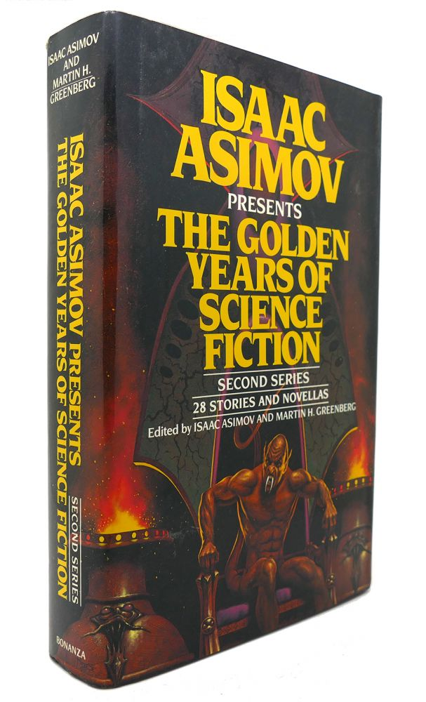 ISAAC ASIMOV PRESENTS THE GOLDEN YEARS OF SCIENCE FICTION. Martin H. Greenberg Isaac Asimov.