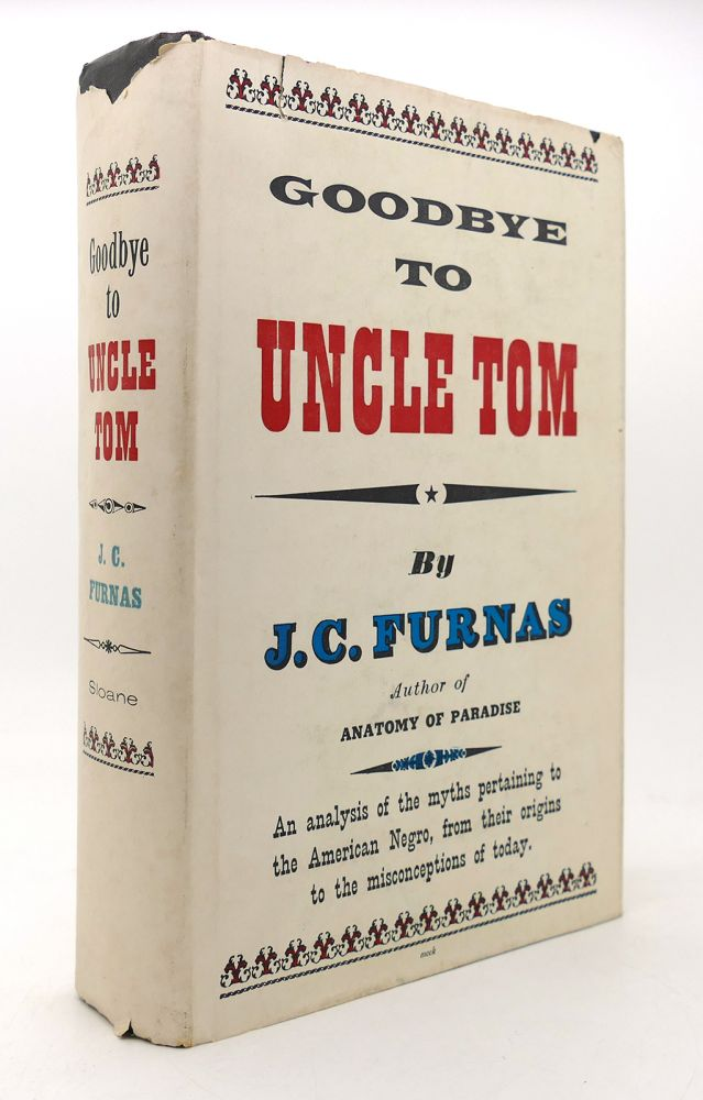 GOODBYE TO UNCLE TOM. J. C. Furnas.