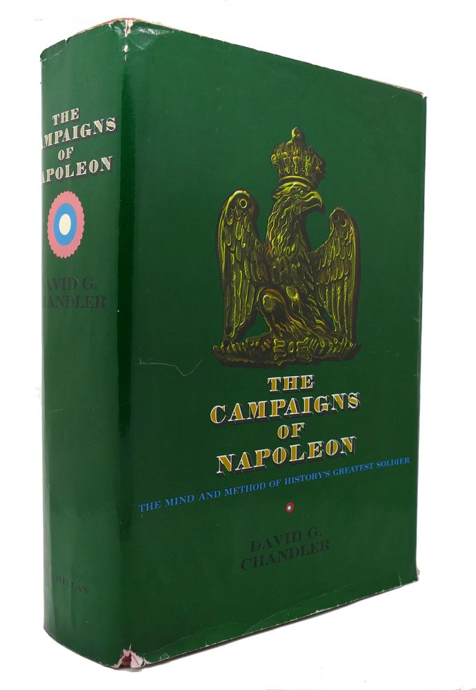THE CAMPAIGNS OF NAPOLEON. David G. Chandler.