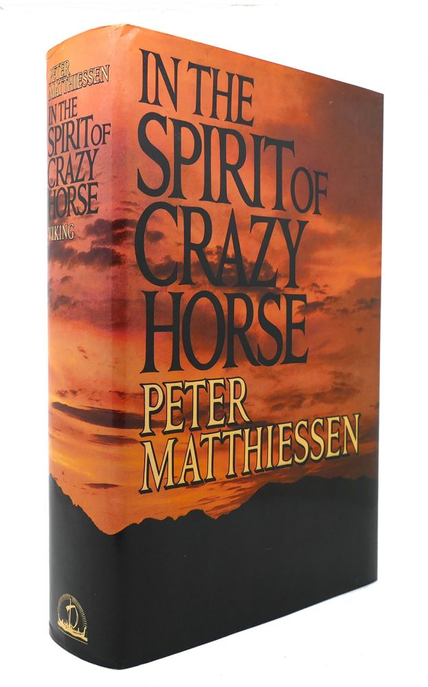 IN THE SPIRIT OF CRAZY HORSE. Peter Matthiessen.