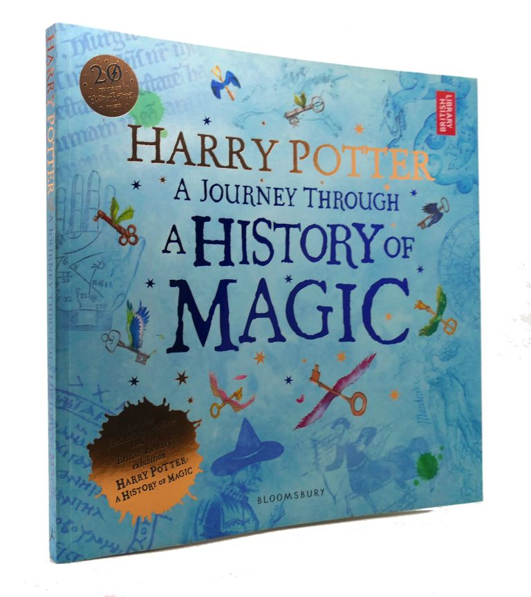HARRY POTTER - A JOURNEY THROUGH A HISTORY OF MAGIC. J. K. Rowling.