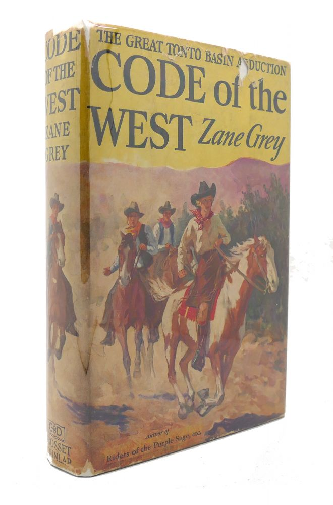 CODE OF THE WEST. Zane Grey.